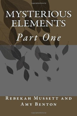 Mysterious Elements  by  Rebekah Mussett