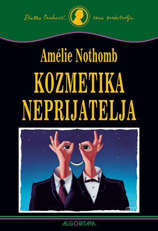 Kozmetika neprijatelja  by  Amélie Nothomb