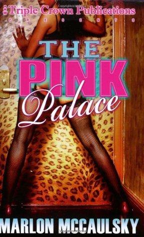 Malicious Pink Palace book 3  by  Marlon Mccaulsky