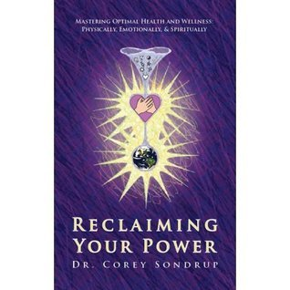 Reclaiming Your Power  by  Corey Sondrup