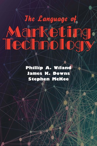 The Language of Marketing Technology  by  Phillip A. Wlland