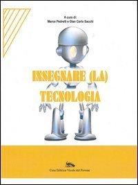 Insegnare (la) tecnologia  by  Marco Pedrelli
