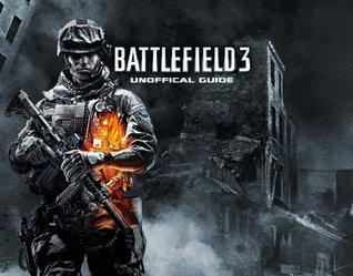 Battlefield 3 UnOfficial Guide  by  Jay Stafford