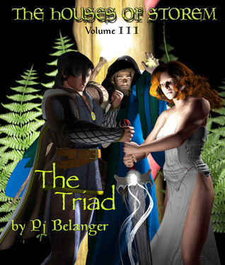 The Triad (The Houses of Storem, #3) Pj Belanger