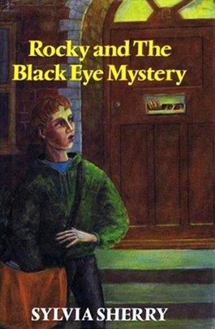 Rocky and the Black Eye Mystery Sylvia Sherry