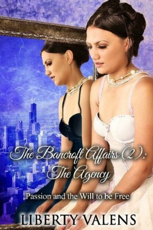 The Bancroft Affairs (2) The Agency  by  Liberty Valens