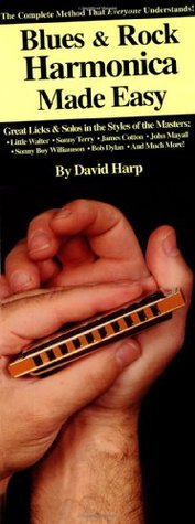 Blues & Rock Harmonica Made Easy!: Compact Reference Library  by  David Harp