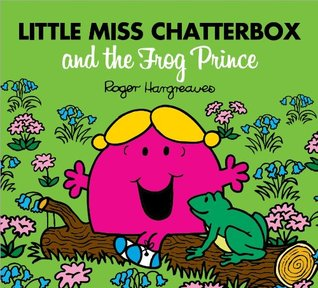 Little Miss Chatterbox and the Frog Prince Roger Hargreaves