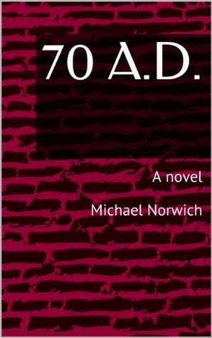 70 A.D.  by  Michael Norwich