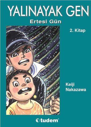 Yalınayak Gen 2 - Ertesi Gün  by  Keiji Nakazawa