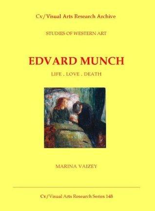 Edvard Munch: Life . Love . Death  by  Marina Vaizey