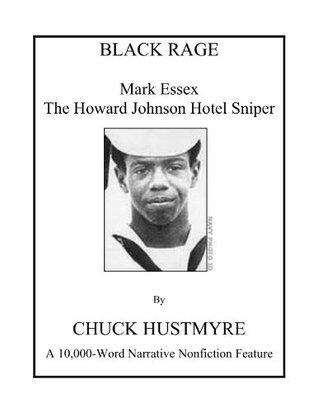 BLACK RAGE: Mark Essex - The Howard Johnson Hotel Sniper Chuck Hustmyre