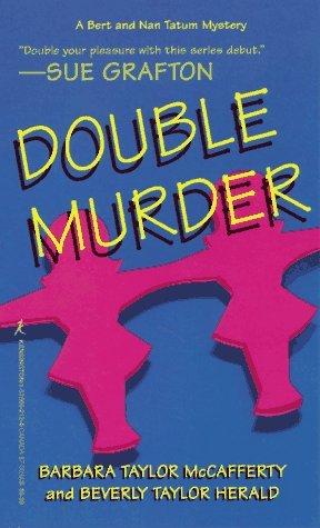 Double Murder (Bert & Nan Tatum, #1)  by  Barbara Taylor McCafferty