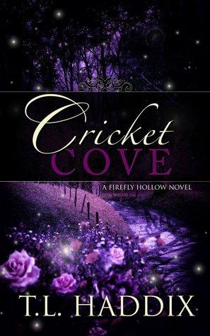 Cricket Cove (Firefly Hollow, #5) T.L. Haddix