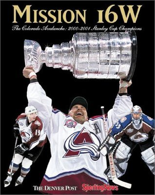 Mission 16W : Colorado Avalanche: 2000-01 Stanley Cup Champions Denver Post