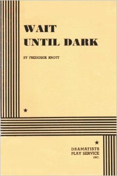 Wait Until Dark  by  Frederick Knott