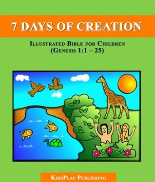 The Seven Days of Creation: Illustrated Bible for Children  by  KidsPlay