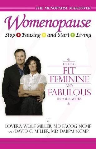 Womenopause: Stop Pausing & Start Living Lovera Miller