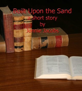 BUILT UPON THE SAND  by  Jonnie Jacobs