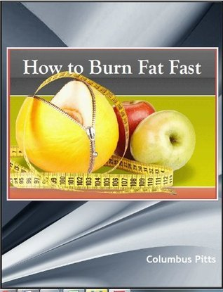 How to Burn Fat  by  Columbus Pitts
