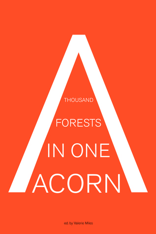 A Thousand Forests in One Acorn: An Anthology of Spanish-Language Fiction Valerie Miles