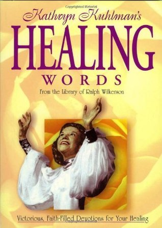 Healing Words  by  Kathryn Kuhlman