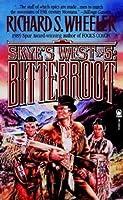 Bitterroot (Skyes West Series #5) Richard S. Wheeler
