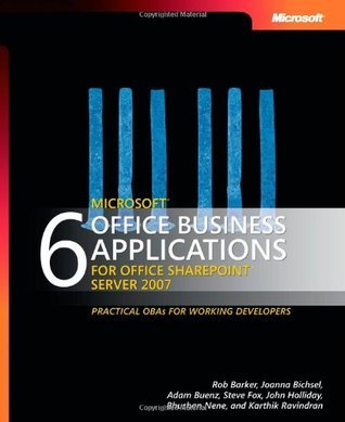 Six Microsoft Office Business Applications for Office SharePoint Server 2007 Microsoft Corporation
