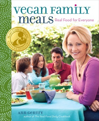 Vegan Family Meals: Real Food for Everyone Ann Gentry