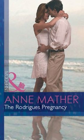 The Rodrigues Pregnancy (Mills & Boon Modern) (Foreign Affairs - Book 6)  by  Anne Mather
