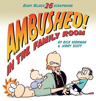 Ambushed! In the Family Room: Scrapbook #26  by  Rick Kirkman