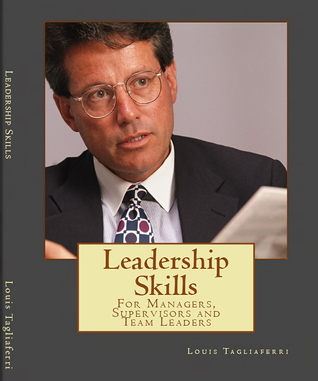 Leadership Skills: For Managers, Supervisors and Team Leaders  by  Louis E. Tagliaferri