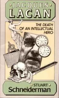 Jacques Lacan: The Death of an Intellectual Hero Stuart Schneiderman