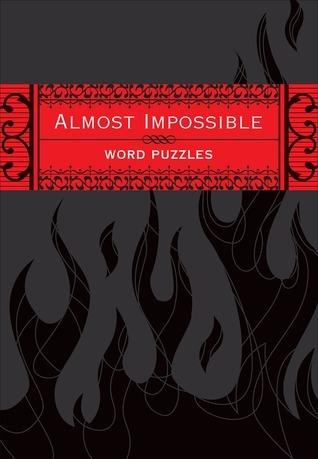 Almost Impossible Word Puzzles  by  Puzzle Society the