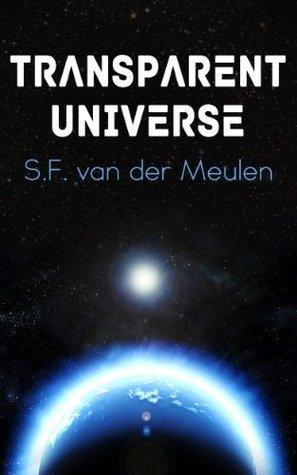 Transparent Universe S.F. van der Meulen
