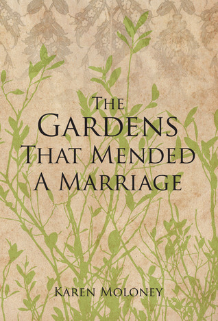 The Gardens That Mended a Marriage  by  Karen  Moloney