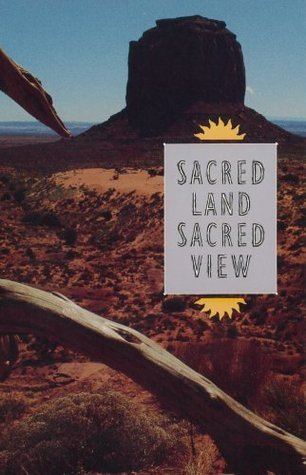 Sacred Land, Sacred View: Navajo Perceptions of the Four Corners Region  by  Robert S. McPherson