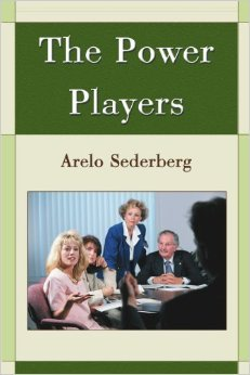 The Power Players: A Novel  by  Arelo Sederberg