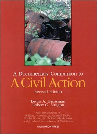 A Documentary Companion to A Civil Action (Revised Edition) (University Casebook) Lewis A. Grossman