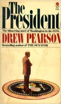 The President: The Blistering Novel of Washington in the 1970s  by  Drew Pearson