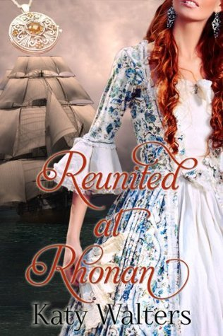 Reunited at Rhonan (Lords of Rhonan, #3) Katy Walters