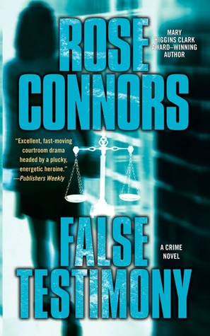 False Testimony: A Crime Novel Rose Connors