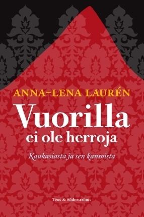 Vuorilla ei ole herroja  by  Anna-Lena Laurén