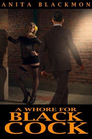 A WHORE for BLACK COCK Anita Blackmon
