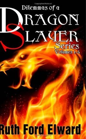 Dilemmas of a Dragonslayer Series: (Paranormal Mystery, Suspense and Drama, Epic Adventure)  by  Ruth Ford Elward