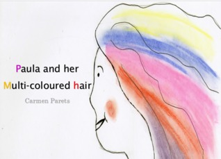 Paula and her Multi-coloured Hair  by  Carmen Parets Luque