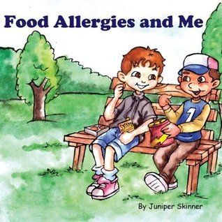 Food Allergies and Me: A Childrens Book  by  Junper Skinner