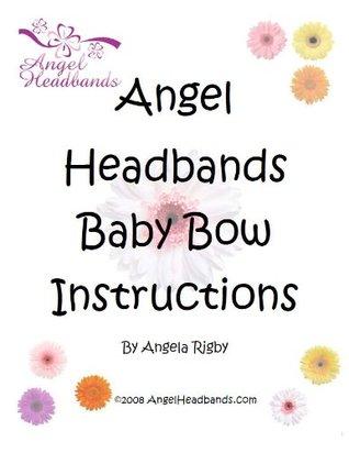 Making Baby Hair Bows & Headbands Angela Rigby