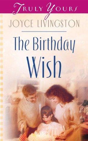 The Birthday Wish Joyce Livingston