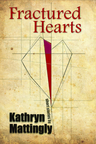Fractured Hearts  by  Kathryn Mattingly
